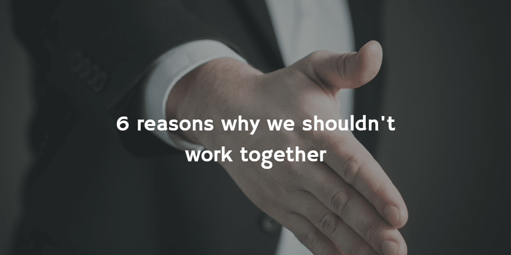 Handshake - 6 reasons why we shouldn't work together