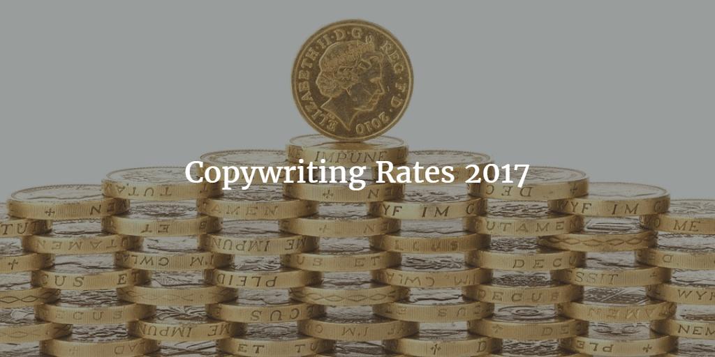 Copywriting Rates 2017