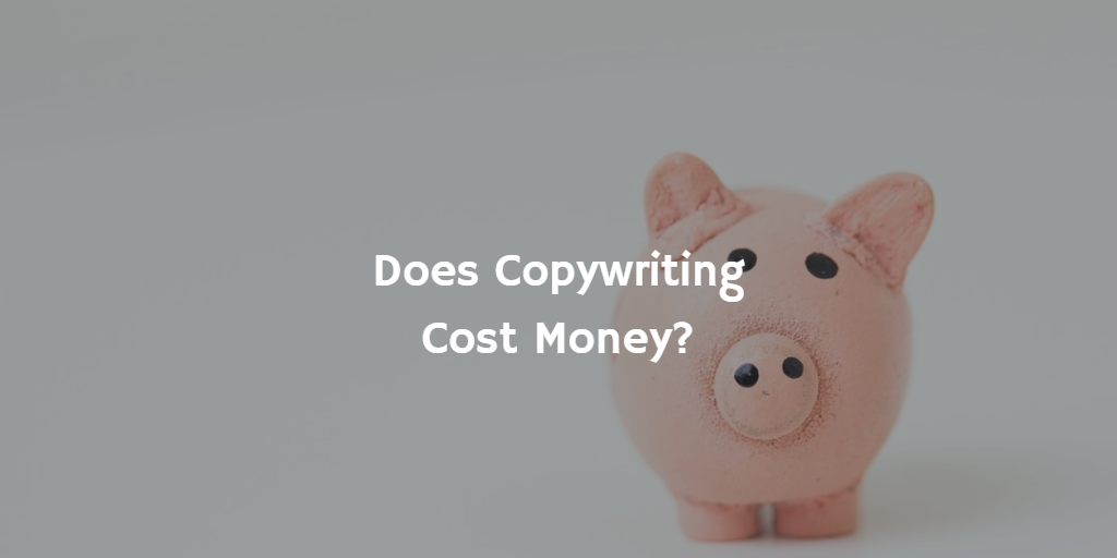 Piggy bank - Does Copywriting Cost Money?