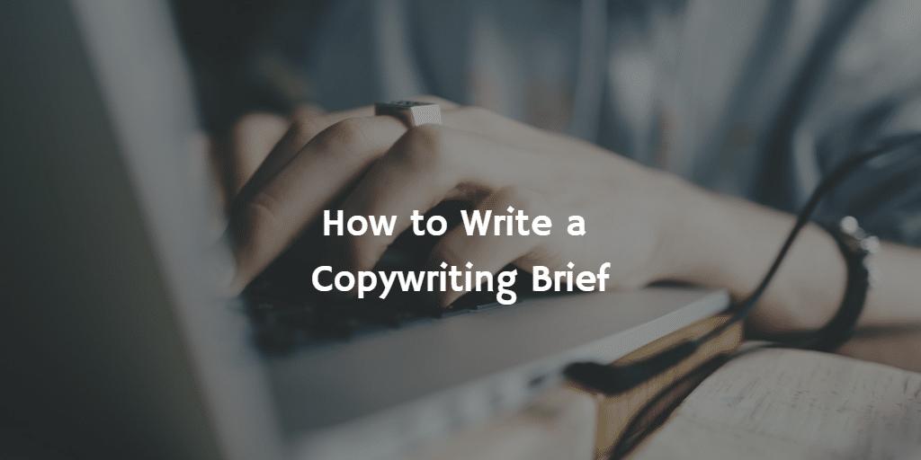 How to write a Copywriting Brief